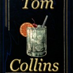So Just Who Was Tom Collins?