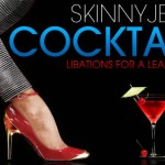 The Skinny Jeans Cocktails Book